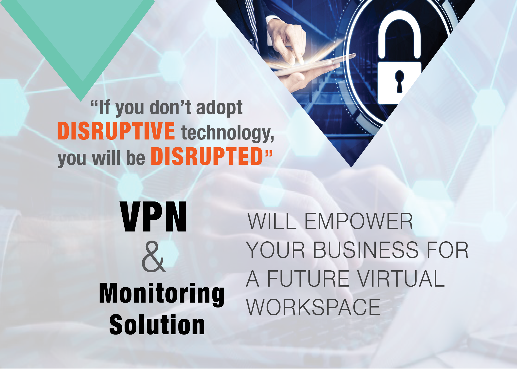 Future proof your company by getting a VPN solution and a monitoring platform for a virtual workspace